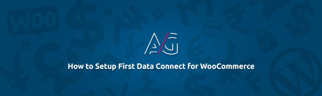 First Data Connect WooCommerce